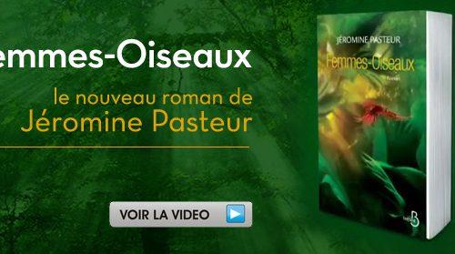 Femmes Oiseaux, le nouveau roman de Jeromine Pasteur
